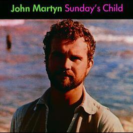 Sunday's Child 2005 John Martyn