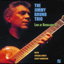 Live At Birdland - II 1999 Jimmy Bruno Trio