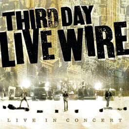 Live Wire 2010 Third Day