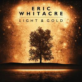 Light & Gold 2010 Eric Whitacre