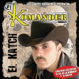 El Katch 2009 El Komander