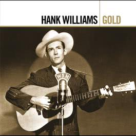 Gold 2007 Hank Williams