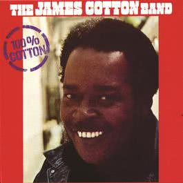 100% Cotton 2009 James Cotton