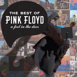 A Foot in the Door: The Best of Pink Floyd 2011 Pink Floyd