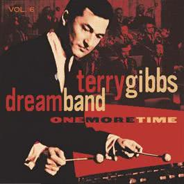 Vol. 6: One More Time 2002 Terry Gibbs Dream Band