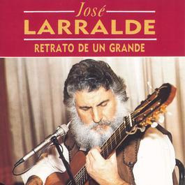 Retrato De Un Grande 2010 Jose Larralde