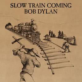 Slow Train Coming 1979 Bob Dylan