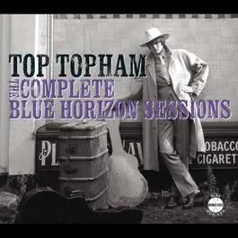 The Complete Blue Horizon Sessions 2008 Top Topham