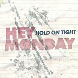 Hold On Tight 2008 Hey Monday