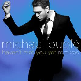 Haven't Met You Yet 2009 Michael Bublé