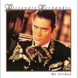 Mi Verdad 2008 Alejandro Fernandez