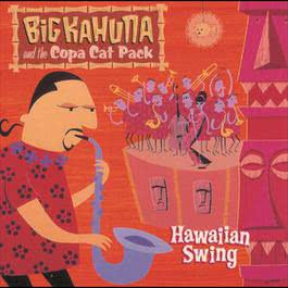 Hawaiian Swing 1999 Big Kahuna and the Copa Cat Pack