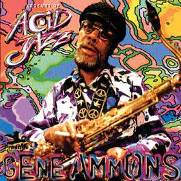 Legends Of Acid Jazz: Gene Ammons 2009 Gene Ammons
