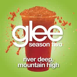 River Deep, Mountain High (Glee Cast Version) 2011 Glee Cast