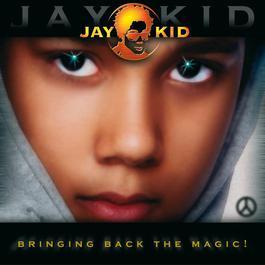 Bringing Back The Magic ! 2003 Jay Kid