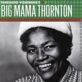 Vanguard Visionaries 2007 Big Mama Thornton