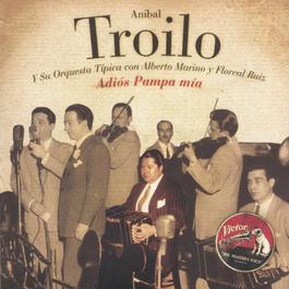 Adiós Pampa Mía 2004 Anibal Troilo