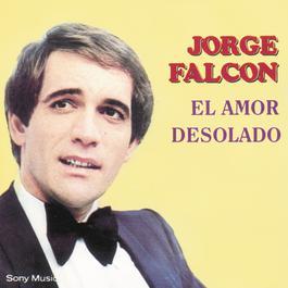 El Amor Desolado 1992 Jorge Falcón