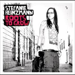 Roots To Grow 2009 Stefanie Heinzmann