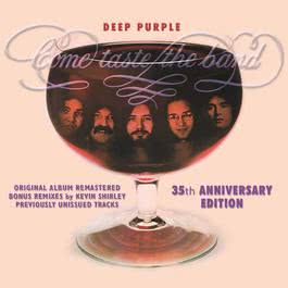 Come Taste The Band: 35th Anniversary Edition 2010 Deep Purple