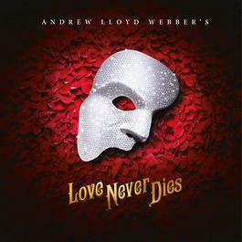 Love Never Dies 2018 Andrew Lloyd Webber