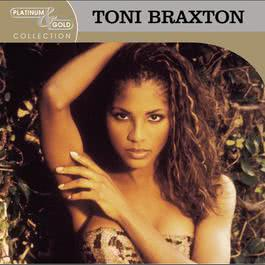 Platinum & Gold Collection 2004 Toni Braxton