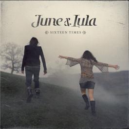 Sixteen Times 2010 June & Lula