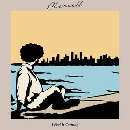 I Feel It Coming 2018 Marcell