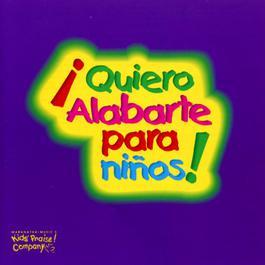 ¡Quiero Alabarte Para Niños! 1999 Kids Praise Kids