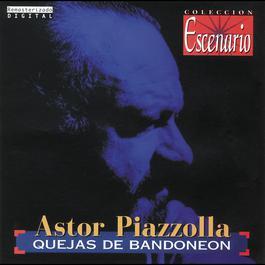 Quejas De Bandoneón 1996 Astor Piazzolla