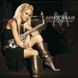 Life Less Ordinary 2006 Mindi Abair