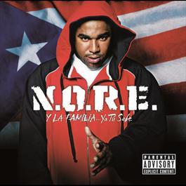 N.O.R.E. Y La Familia 2006 N.O.R.E.
