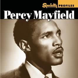 Specialty Profiles: Percy Mayfield 2009 Percy Mayfield