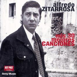 Mis 30 Mejores Canciones 1998 Alfredo Zitarrosa