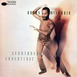 Spontaneous Inventions 1986 Bobby McFerrin