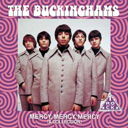 Mercy, Mercy, Mercy (A Collection) 1991 The Buckinghams