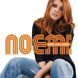Sulla Mia Pelle 2009 Noemi