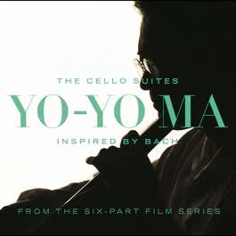 Inspired By Bach: The Cello Suites (Remastered) 2013 Yo-Yo Ma