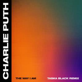 The Way I Am (Taska Black Remix) 2018 Charlie Puth