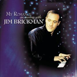 My Romance: An Evening With Jim Brickman 2000 Jim Brickman