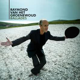 Ballades 2005 Raymond Van Het Groenewoud
