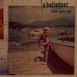 Swim With Sam 2006 A Balladeer