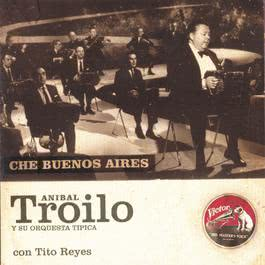 Che Buenos Aires 2010 Anibal Troilo