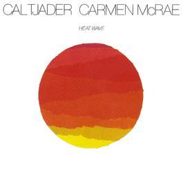 Heat Wave 1982 Cal Tjader