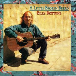 A Little Broken Bread 1991 Billy Batstone