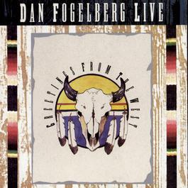 Dan Fogelberg Live: Greetings From The West 1991 Dan Fogelberg