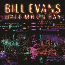 Half Moon Bay 1989 Bill Evans