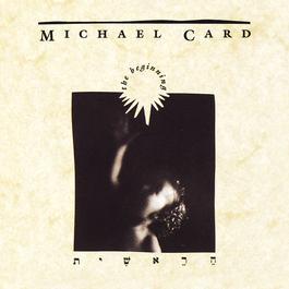 The Beginning 1989 Michael Card