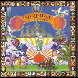 Sometime Anywhere 1994 The Church