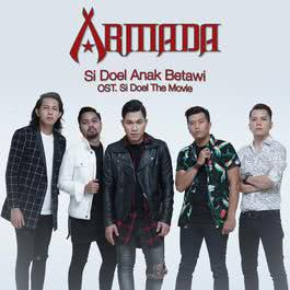 Download Lagu Armada - Si Doel Anak Betawi (OST. Si Doel The Movie)